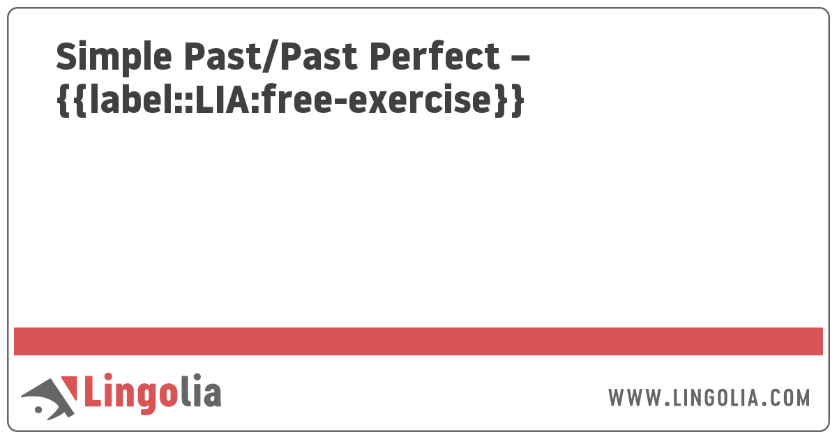 Simple Past/Past Perfect - Exercises