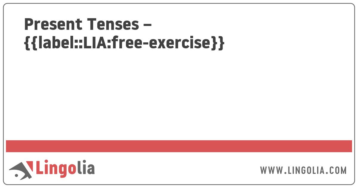 Present Tenses - Exercises