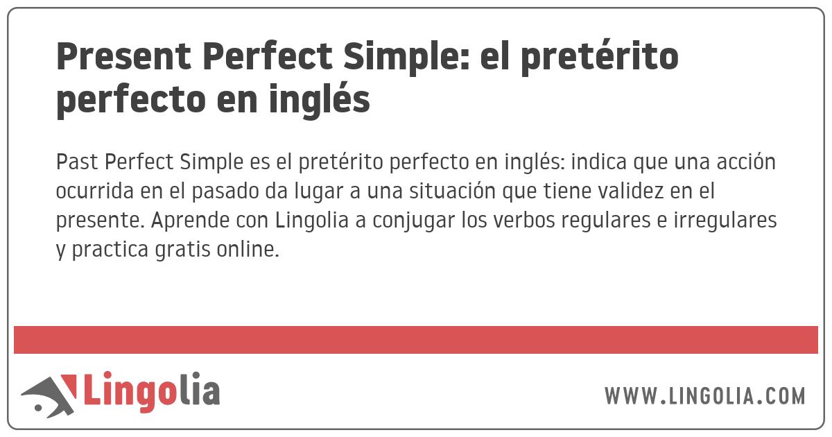 Present Perfect Simple El Pretérito Perfecto En Inglés