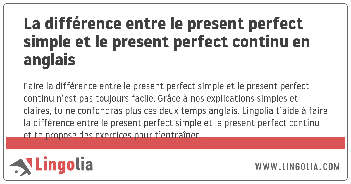 la diff u00e9rence entre le present perfect simple et le